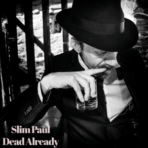 Slim Paul - Dead Already Image 1
